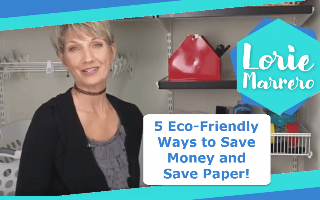 5 Eco Friendly Ways to Save Money and Save Paper!