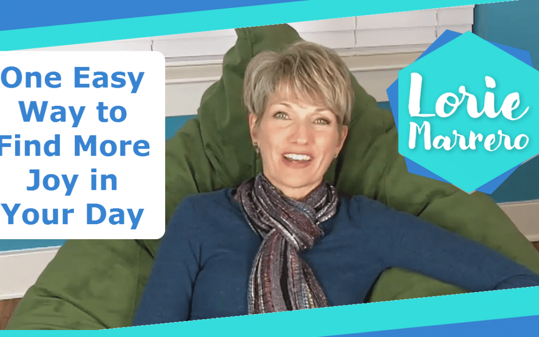 One Easy Way to Find More Joy in Your Day